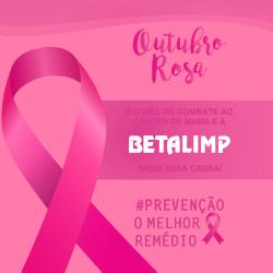 Outubro Rosa a BETALIMP apoia essa causa!